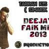 Deejay Faik Ft.Tarkan  Kiss Kiss (Şımarık Mix 2013 )
