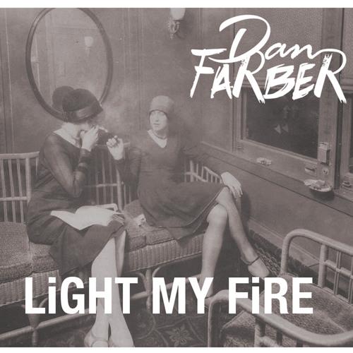 Light My Fire by Dan Farber