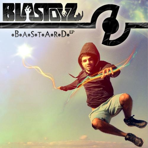 Blastoyz - Bastard (Original Mix)