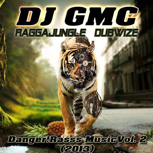 DJ GMC - Danger!Rasss Music Vol. 2 (2013) [Raggajungle Dubwize Promo Mix] 320kb