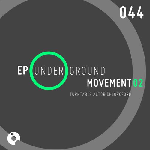 The Roots 2 (Original Mix) - Underground Movement 2 EP - Turntable Actor Chloroform