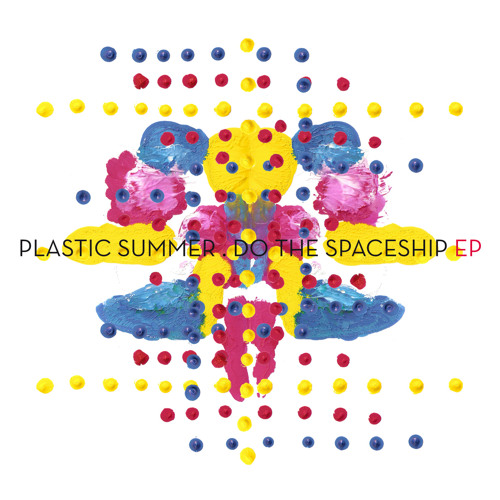 Plastic Summer - Do The Spaceship