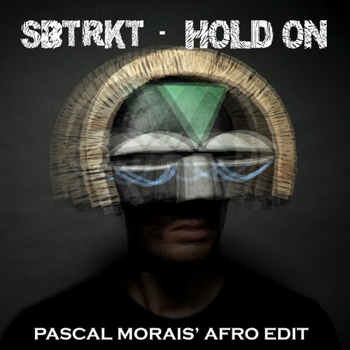 SBTRKT - Hold On ft Sampha (Pascal Morais' Afro Edit)