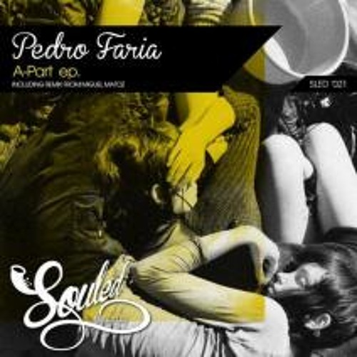 Pedro Faria - a part - !!! Out now on Souled Records !!! (preview)