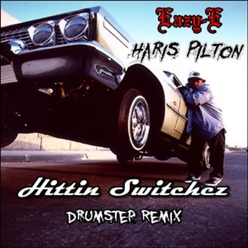 Eazy E - Hittin Switchez  (Haris Pilton Remix) Free Download