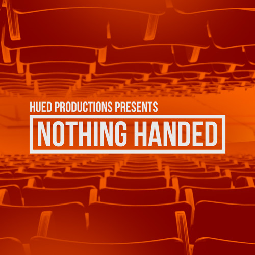 Nothing Handed (Prod. By Hued)