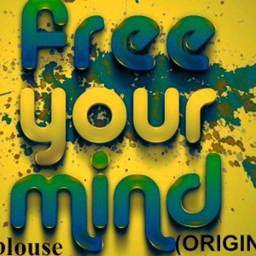 PICE OF FRee Your MIND ( ORIGINAL MIX )