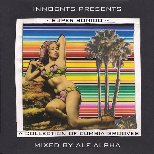Super Sonido Cumbia Mixtape by Alf Alpha