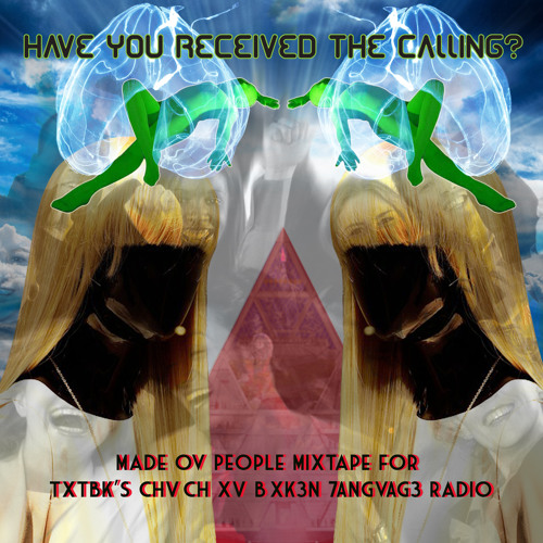 Made Ov People:Have You Received The Calling CXB7#116