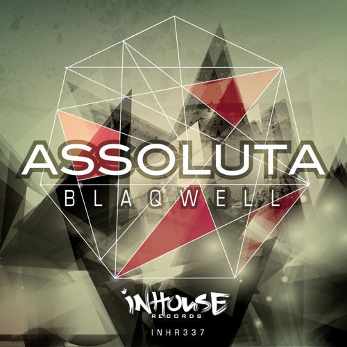 Blaqwell - Assoluta (Original Mix) PREVIEW_InHouse Records