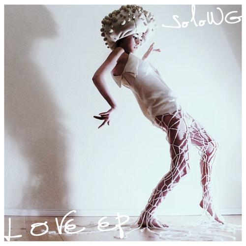 01 - SoloWg - L.O.V.E. (Original Mix) (L.O.V.E. EP)