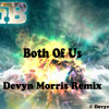 "B.o.B. ft. Taylor Swift - Both Of Us (Devyn Morris ""Out Of This World"" Remix)"
