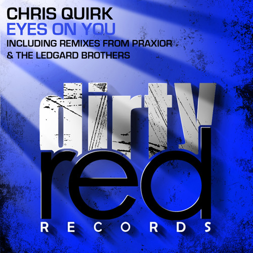 Chris Quirk - Eyes On You (The Ledgard Brothers Remix)  [Dirty Red Records]