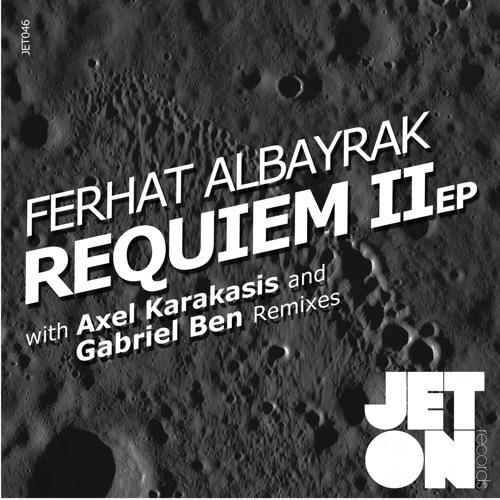 JET046 : Ferhat Albayrak - Requiem II (Original Mix)