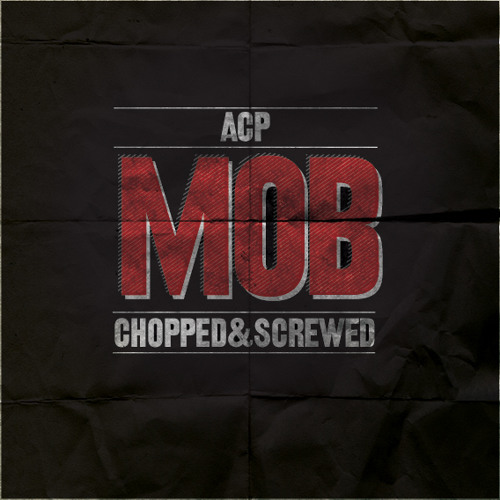 MOB [CHOPPED & SCREWED]