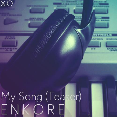 Enkore - My Song (Teaser)