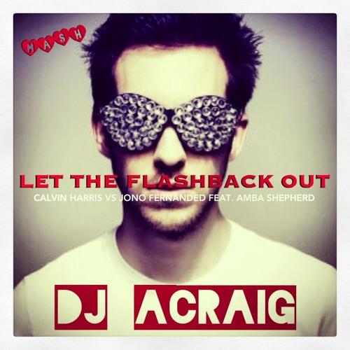 Let The Flashback Out (ACRAIG Mash)