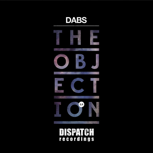 Dabs - Objection - Dispatch 066 A (CLIP) - OUT NOW