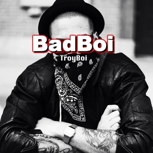 BadBoi by TroyBoi ft. Cheekie Bugga