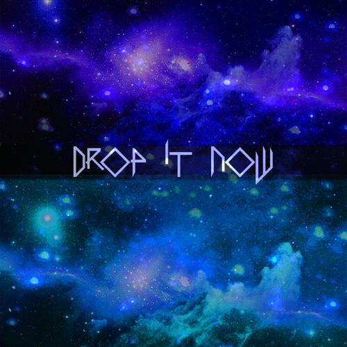 Drop it Now (Preview)