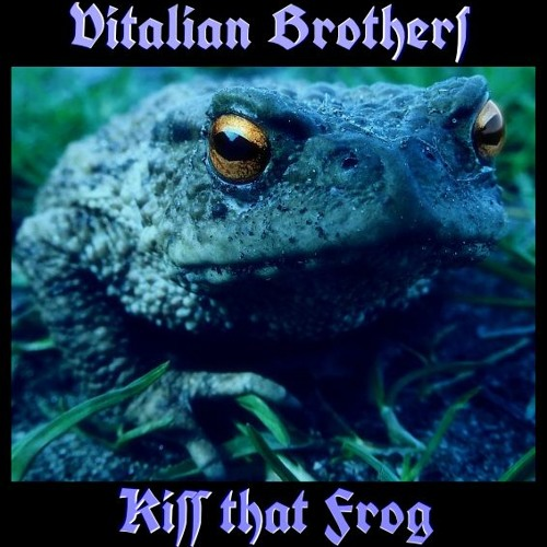 Vitalian Brothers - Kiss that Frog (H-Burger-mix)