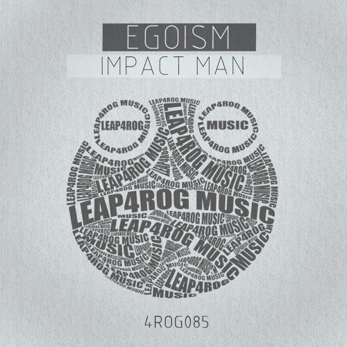 Egoism - Impact Man (Original Mix) - OUT NOW on beatport - Leap4rog Music TOP100