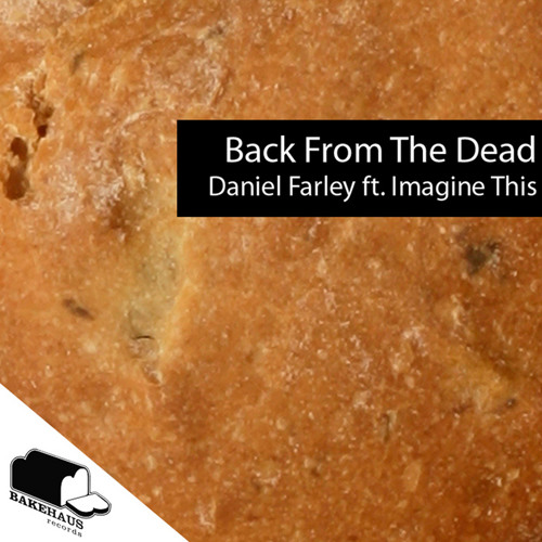 Daniel Farley ft. Imagine This - Back From The Dead FREE DOWNLOAD