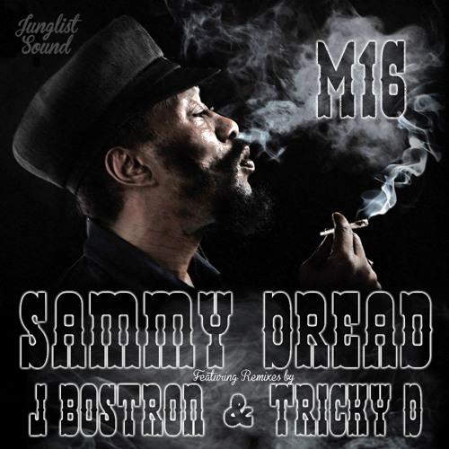 JXDJS401p Sammy Dread - M16 ( J Bostron Remix ) PREVIEW