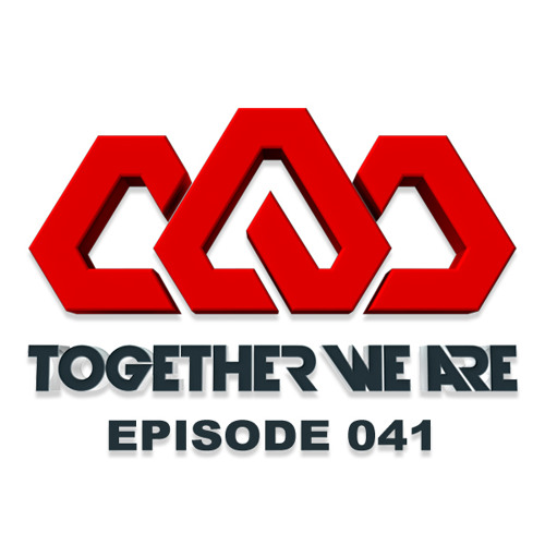 Together We Are: EPISODE 041