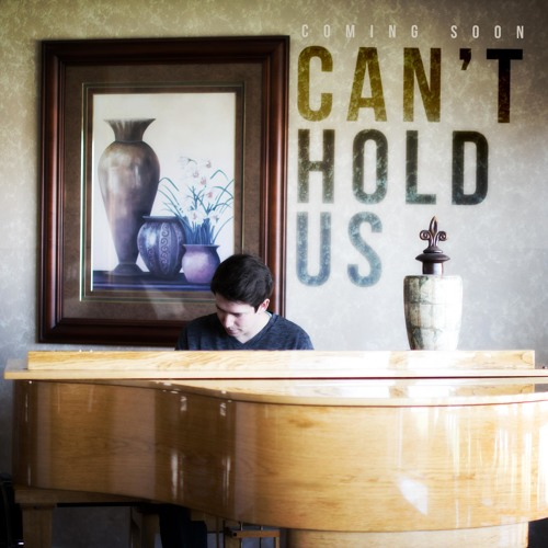 Can't Hold Us (Piano Cover) by J.Wride
