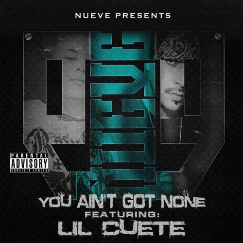 You Ain't Got None Feat Lil Cuete