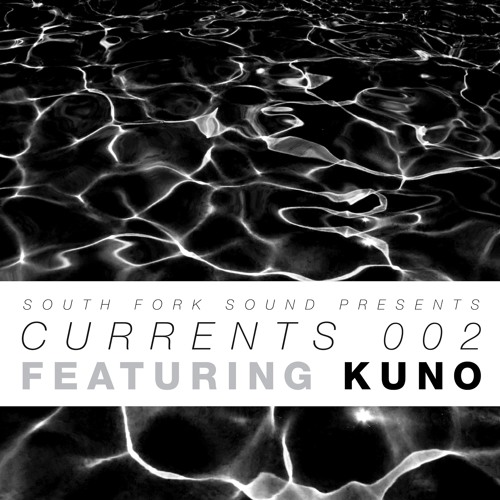 Currents 002 / Kuno