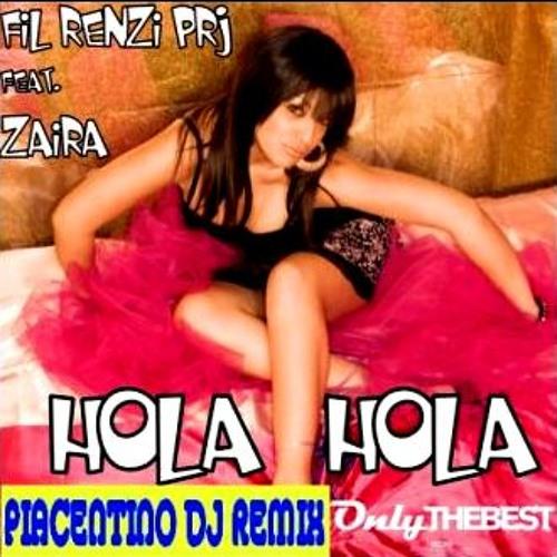 Fil Renzi Project - Hola Hola Feat. Zaira (Piacentino Dj  Remix)