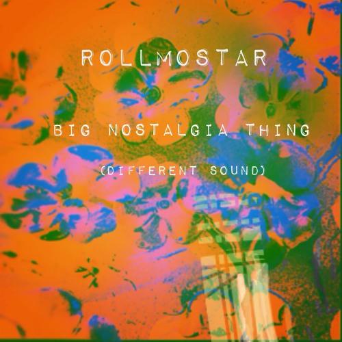 Big Nostalgia Thing (Different Sound)