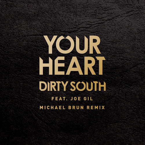 Your Heart - Dirty South Feat. Joe Gil (Michael Brun Remix) - PREVIEW