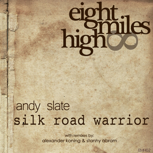 Exclusive Preview: Andy Slate - Silk Road Warrior EP w/remixes by Alexander Koning and Stanny Abram