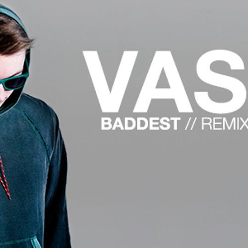 Vaski - Baddest (CVPELLV REMIX)