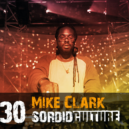 Sordid Culture 30 - Mike (Agent X) Clark (Detroit, Strictly Beatdown Recordings)