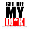 Lil Booky - Get off my D!ck ft. Dirty White & Sgt B