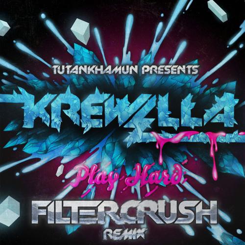 Krewella - Play Hard (Filtercrush Remix) FREE DOWNLOAD