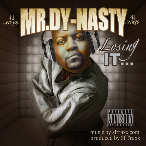 Losing it !!!! - Mr. Dy-nasty