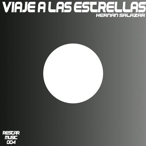 RSM004 - Hernán Salazar - Viaje a las estrellas (Original Mix)
