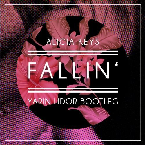 Fallin' (Yarin Lidor Bootleg)