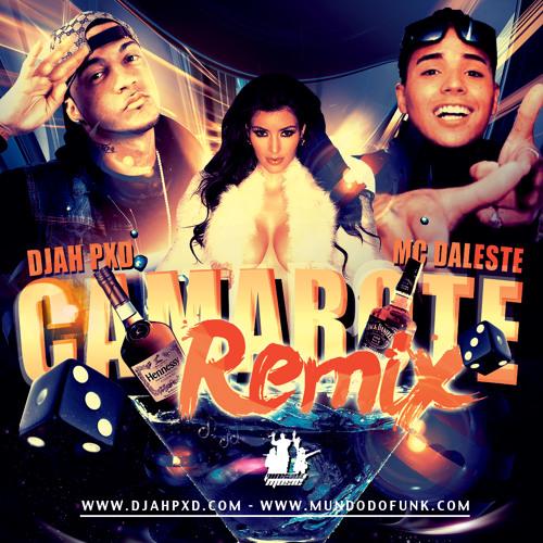 CAMAROTE remix ( hiphop-funk ) - Mc Daleste ft Djah PXD