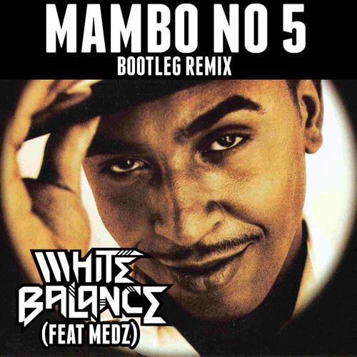 Lou Bega - Mambo No. 5 (White Balance Feat. Medz) (Get Turnip'd Remix) [Free DL]