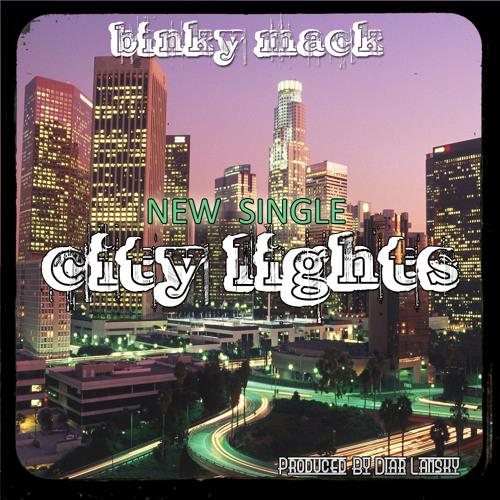 "BINKY MACK ""CITY LIGHTS"""