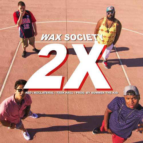 Wax Society - 2X (Prod. by Summer The Kid)