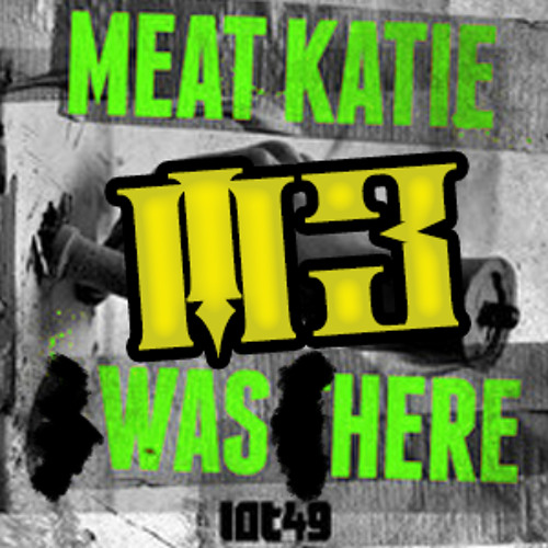 Meat Katie - I was there [m3 wuz here Remix]