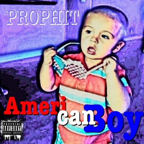 AMERICAN BOY (EP) - PROPHIT - Produced by PROPHIT