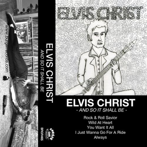Elvis Christ - Wild At Heart